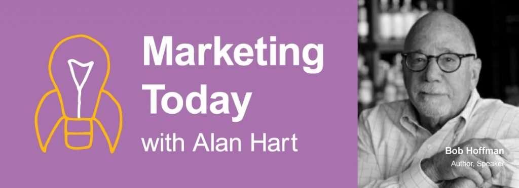 Bob Hoffman on Marketing Today
