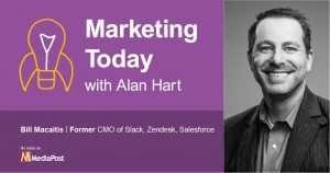 Bill Macaitis - Advisor, Former CMO Slack, Zendesk, Salesforce