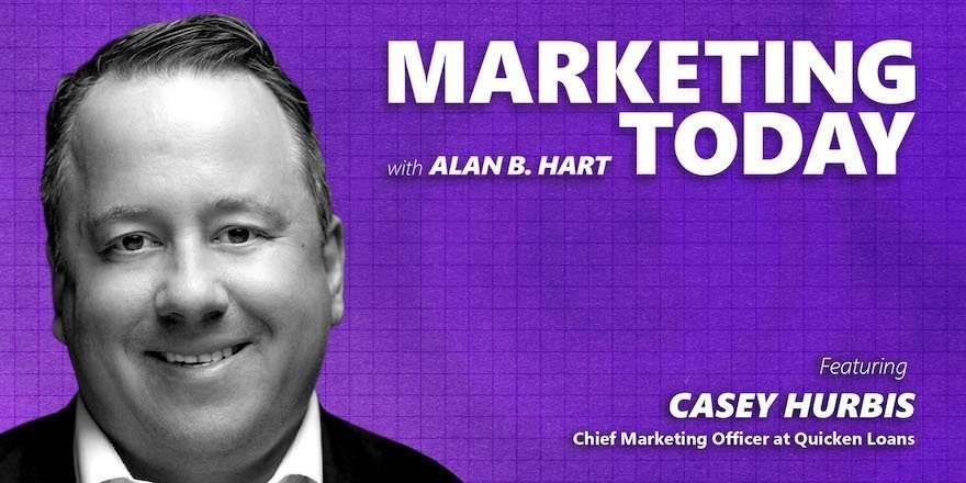 Casey Hurbis, CMO at Quicken Loans