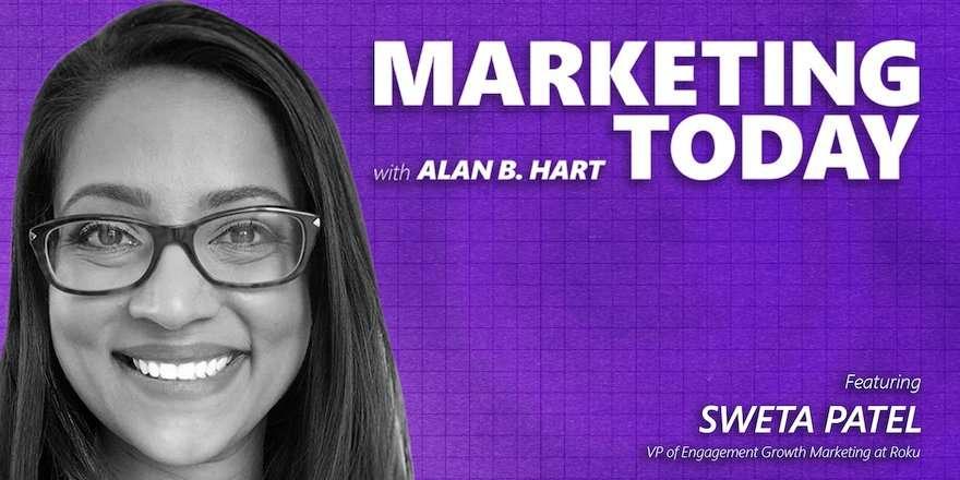 Sweta Patel, VP Engagement Growth Marketing, Roku